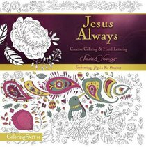 Jesus Always - Creative Coloring and Hand Lettering (Adult Coloring Books Series)