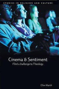 Cinema and Sentiment - Films Challenge to Theology (Studies In Religion And Culture Series)