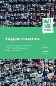 Transformation: What is God Doing and How Do We Join In?