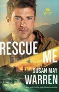 Rescue Me (#02 in Montana Rescue Series)