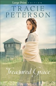 Treasured Grace (Large Print) (#01 in Heart Of The Frontier Series)