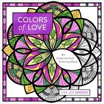 Colors of Love - An Inspirational Coloring Book (Adult Coloring Books Series)