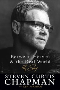 Between Heaven and the Real World: My Story