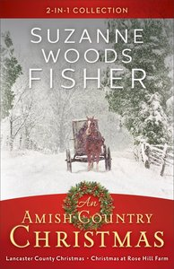 2in1: An Amish Country Christmas - a Lancaster County Christmas / Christmas At Rose Hill Farm