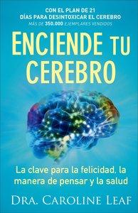 Enciende Tu Cerebro: La Clave Para La Felicidad, La Manera De Pensar Y La Salud (Switch On Your Brain)