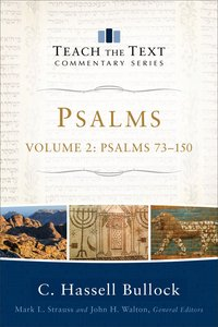 Psalms 73-150 (Volume 2) (Teach The Text Commentary Series)