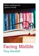 Facing Midlife: Positive Help For Those Facing Midlife (Bible Readings For Special Times Series)
