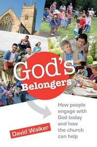 Gods Belongers: How People Engage With God Today and How the Church Can Help