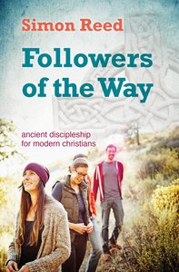 Followers of the Way: Ancient Discipleship For Modern Christians