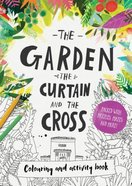 Garden, the Curtain & the Cross, the (Colouring Book)