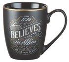 Ceramic Mug Vintage Art: Whoever Believes in Him (Black/white/gold)