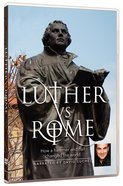 Luther Vs. Rome