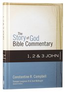 1,2, and 3 John (The Story Of God Bible Commentary Series)