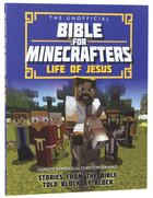 The Unofficial Bible For Minecrafters: Life of Jesus