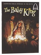 The Baby King (Arch Books Series)