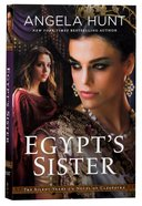 Egypts Sister - a Novel of Cleopatra (#01 in The Silent Years Series)