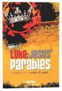Luke - Jesus Parables (Youthsurge Bible Studies Series)