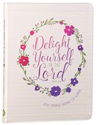 Journal: Delight Yourself in the Lord - Bible Promise Journal For Women