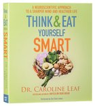 Think and Eat Yourself Smart (Unabridged, 7 Cds)