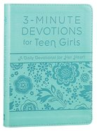 For Teen Girls - a Daily Devotional For Her Heart (3 Minute Devotions Series)