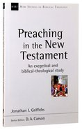 An Preaching in the New Testament: Exegetical and Biblical-Theological Study (New Studies In Biblical Theology Series)