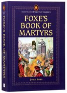 Icc: Foxes Book of Martyrs (Illustrated Christian Classics) (Illustrated Christian Classics Series)