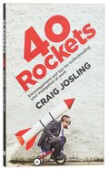 40 Rockets: Encouragement And Tips For Turbocharging Your Evangelism At Work