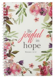 Wirebound Notebook: Be Joyful in Hope, Floral Rejoice Collection