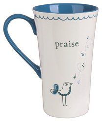 Creamic Mug: Praise, Shout Joyful Praises to God, All the Earth! Sing About the Glory of His Name! Tell the World How Glorious He Is.