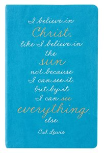 Flexi Cover Journal: I Believe in Christ, C S Lewis, 13.9cm X 21.5cm
