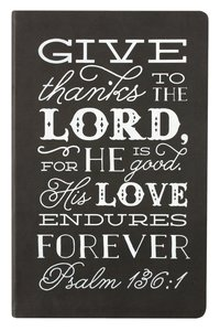 Flexi Cover Journal: Give Thanks to the Lord, Psalm 136:1, 13.9cm X 21.5cm