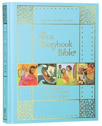 The Jesus Storybook Bible (10th Anniversary Edition)