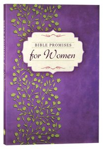 Bible Promises For Women: The Ultimate Handbook For Your Every Need