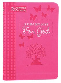 Being My Best For God:365 Devotions For Kids (Pink)