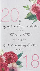 2018 Small Daily Planner: In Quietness and in Trust......