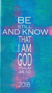 2018 Small Daily Planner: Be Still and Know That I Am God