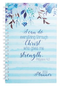 2018 12-Month Daily Planner: I Can Do All This Through Him