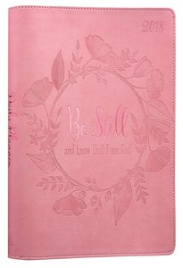 2018 Large Womens 18-Month Planner: Be Still and Know That I Am God (Pink)