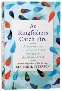 As Kingfishers Catch Fire: A Conversation on the Ways Formed By the Words of God