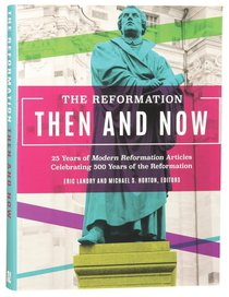 Reformation, Then and Now, the