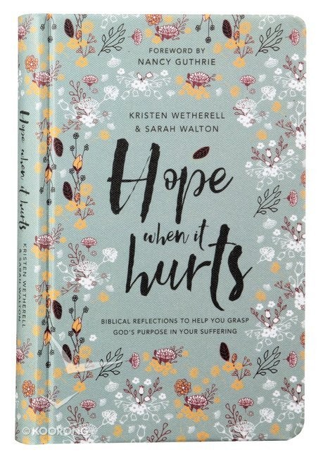 Buy hope when it hurts biblical reflections to help you grasp gods buy hope when it hurts biblical reflections to help you grasp gods purpose in your suffering by kristen wetherellsarah walton online hope when it fandeluxe Image collections
