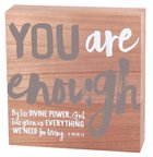Wood Plaque: You Are Enough (2 Peter 1:3)