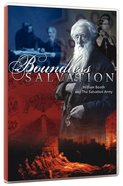 Boundless Salvation: William Booth and the Salvation Army