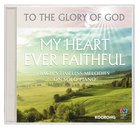 My Heart Ever Faithful - Bachs Timeless Melodies on Solo Piano (To The Glory Of God Series)
