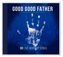 Good Good Father:30 Live Worship Songs (2 Cds)