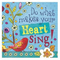 Ceramic Magnet: Do What Makes Your Heart Sing!