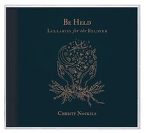 Be Held: Lullabies For the Beloved