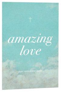 Amazing Love! ESV (25 Pack)