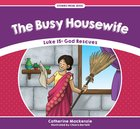 Busy Housewife, The: Luke 15: God Rescues (Stories From Jesus Series)