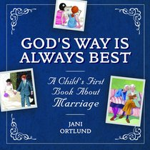 Gods Way is Always Best: A Childs First Book About Marriage